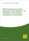 Delivering the ecosystem approach on the ground – an evaluation of the upland ecosystem service pilots (Thumbnail link to record)