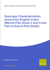 Seascape Characterisation around the English Coast (Marine Plan Areas 3 and 4 and Part of Area 6 Pilot Study) (Thumbnail link to record)
