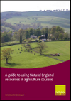 A guide to using Natural England resources in agriculture courses (Thumbnail link to record)