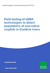 Field testing of eDNA technologies to detect populations of non-native crayfish in Cumbria rivers (Thumbnail link to record)