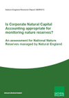 Is Corporate Natural Capital Accounting appropriate for monitoring nature reserves? An assessment for National Nature Reserves managed by Natural England (Thumbnail link to record)