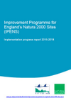 Improvement Programme for England's Natura 2000 Sites (IPENS) Implementation progress report 2015-2018 (Thumbnail link to record)