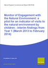 Monitor of Engagement with the Natural Environment: a pilot for an indicator of visits to the natural environment by children - interim findings from Year 1 (March 2013 to February 2014) (Thumbnail link to record)