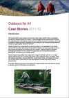 Outdoors for All case stories 2011-12 (Thumbnail link to record)