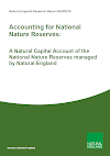 Accounting for National Nature Reserves: A Natural Capital Account of the National Nature Reserves managed by Natural England (Thumbnail link to record)