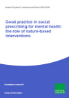 Good practice in social prescribing for mental health: the role of nature-based interventions (Thumbnail link to record)